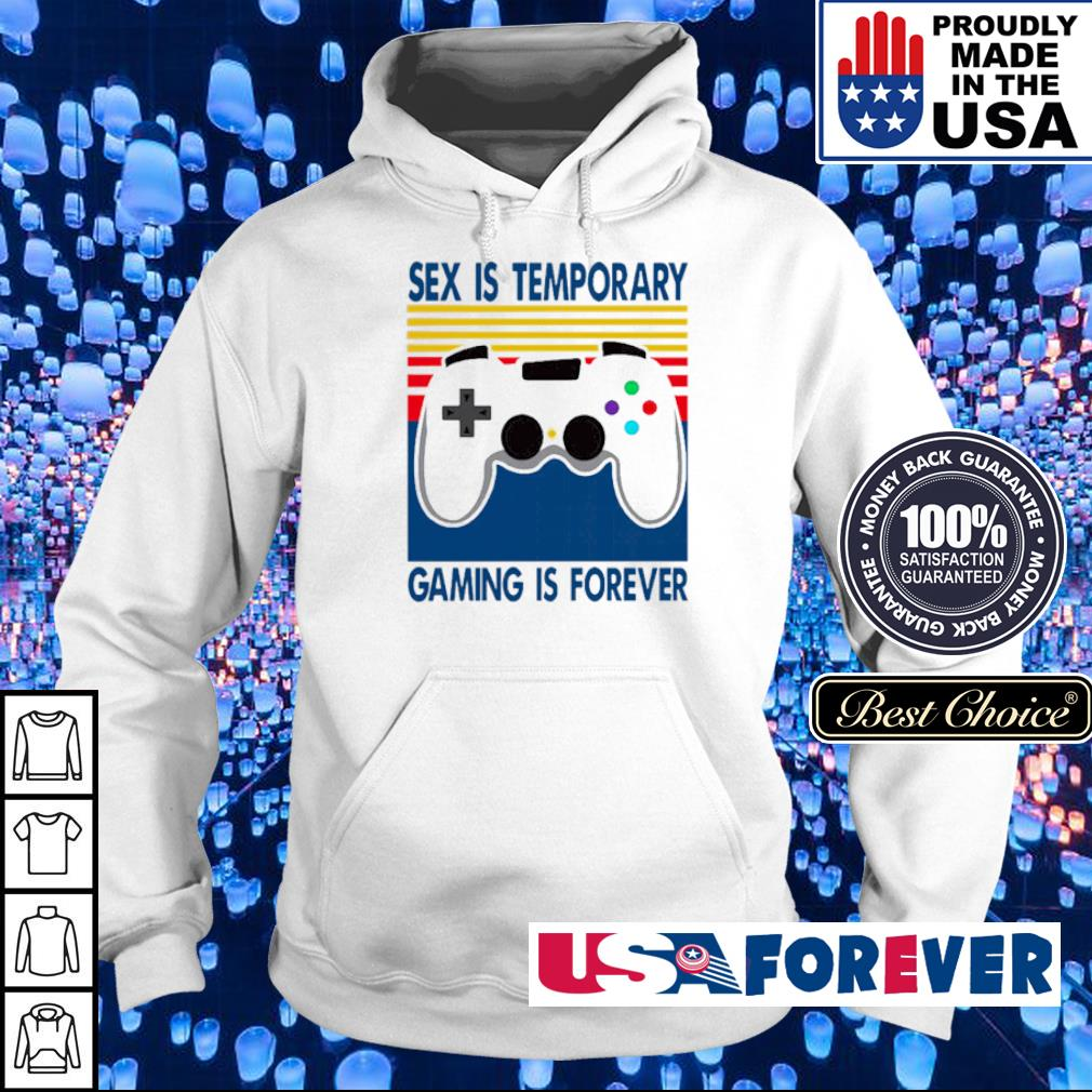 Sex is temporary gaming is forever s hoodie