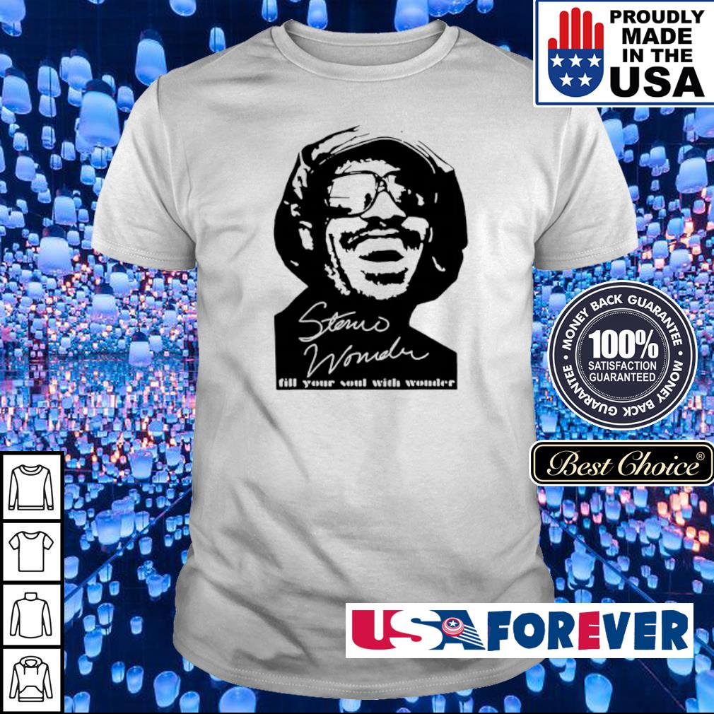 Stevie Wonder fill your soul with wonder signature shirt