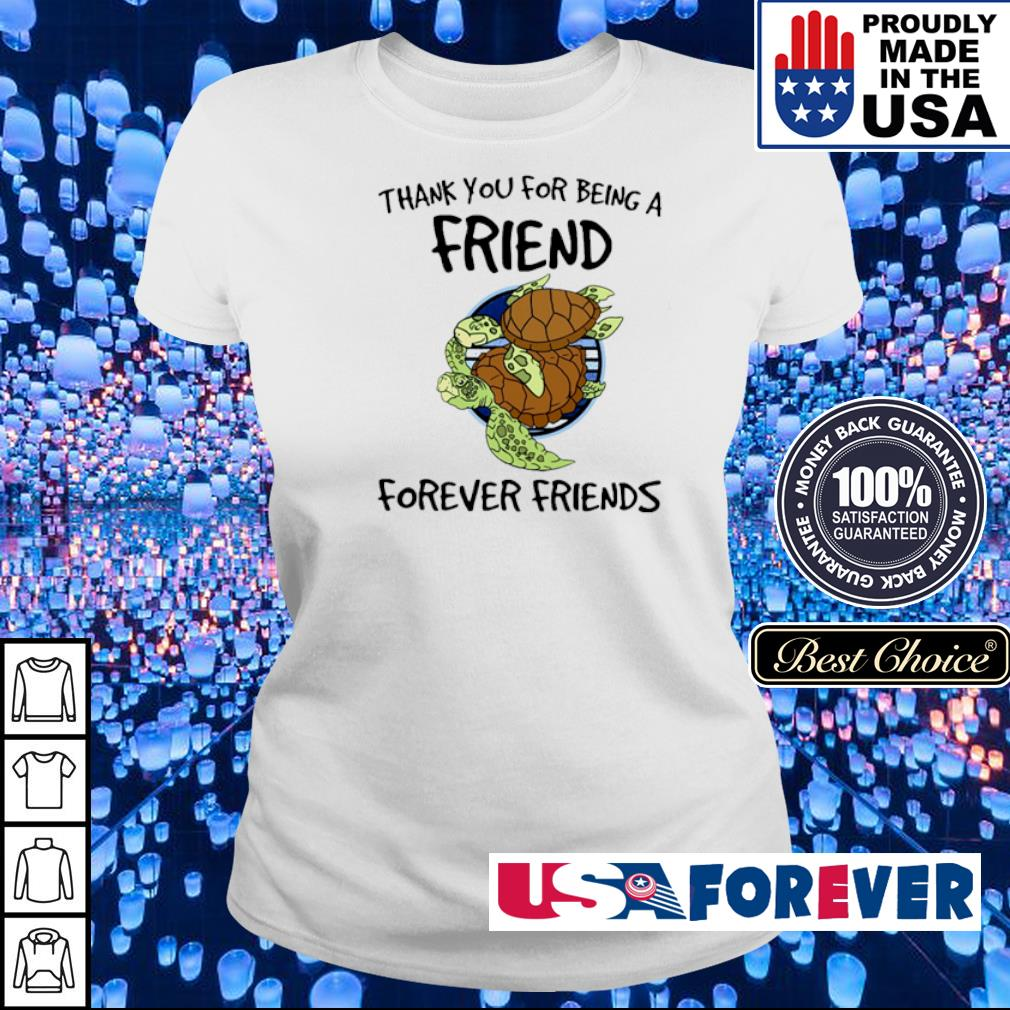 Turtle thank you for being a friend forever friends s ladies