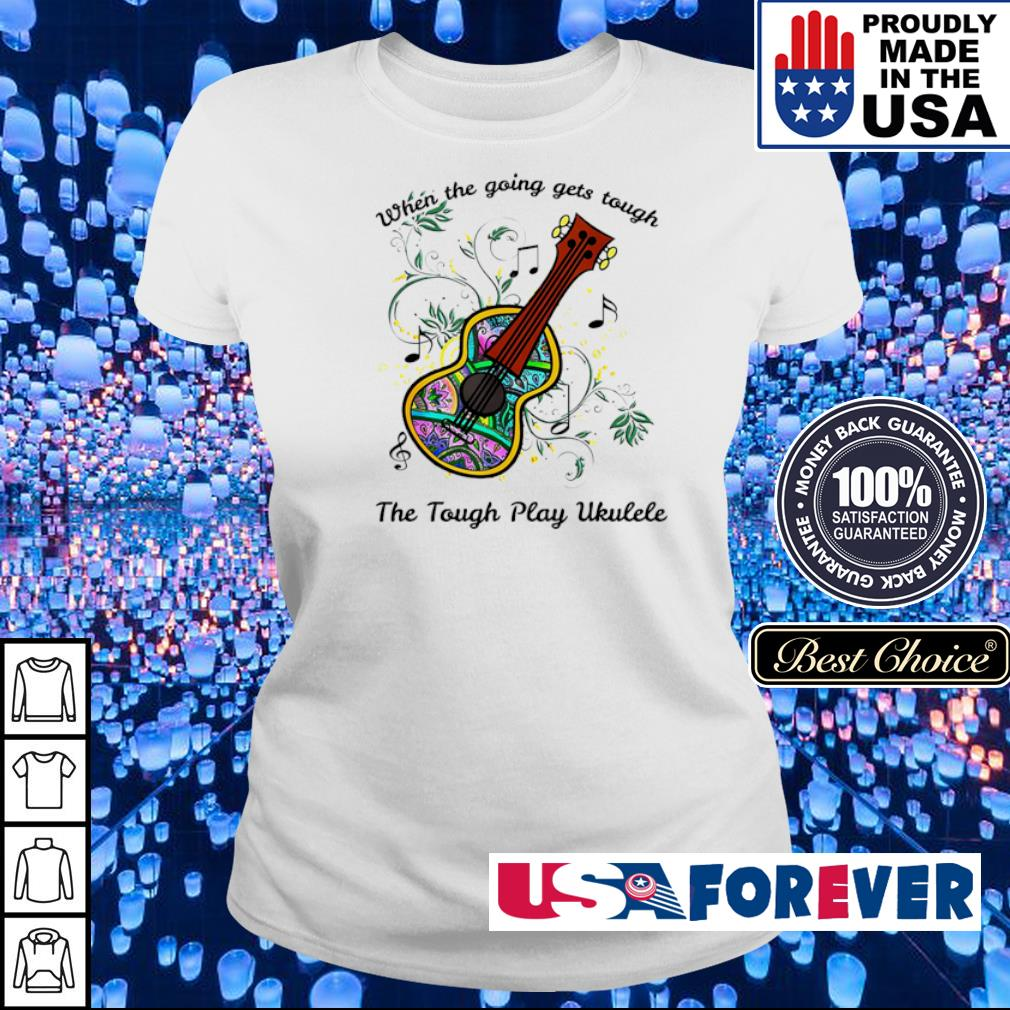 When the going gets tough the tough play ukulele s ladies