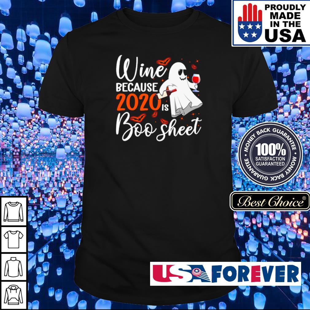 Wine because 2020 is boo sheet Halloween shirt