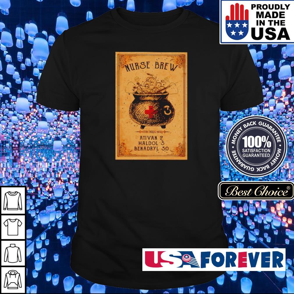 Witch nurse brew ativan 2 haldol 5 benadryl 50 shirt