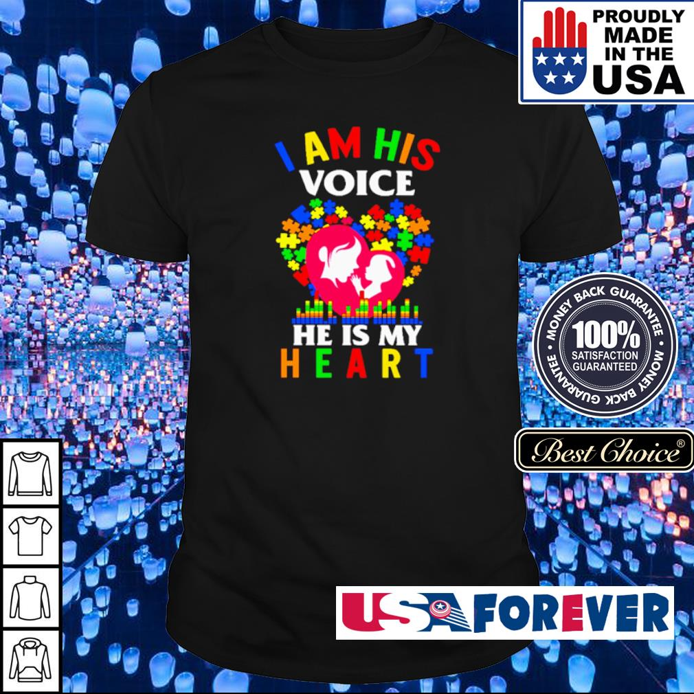 Autism awareness I am his voice he is my heart shirt
