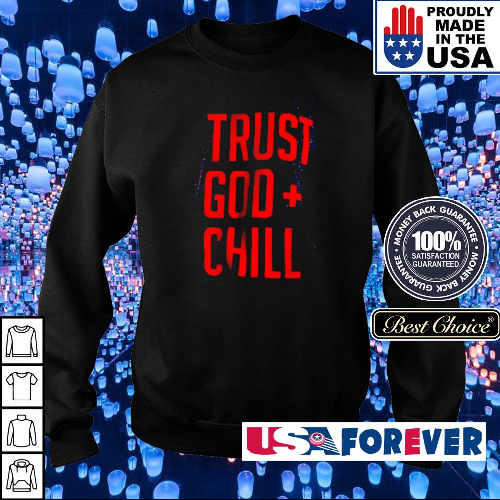 Awesome trust God chill s sweater