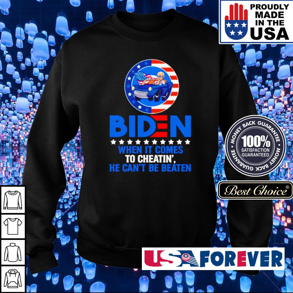 Biden when it comes to cheatin' he can't be beaten s sweater