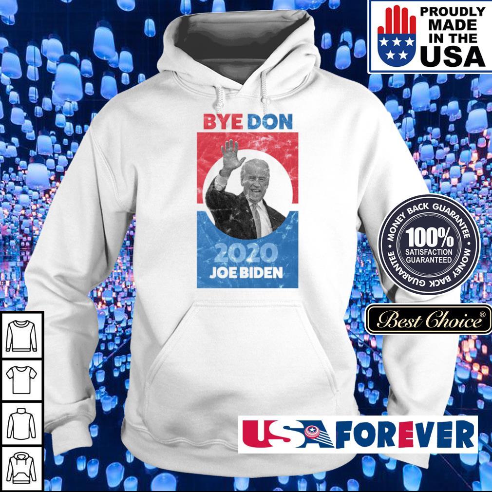 Bye Don 2020 Joe Biden s hoodie