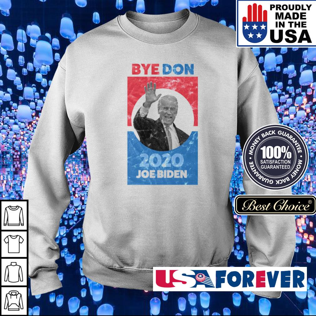 Bye Don 2020 Joe Biden s sweater