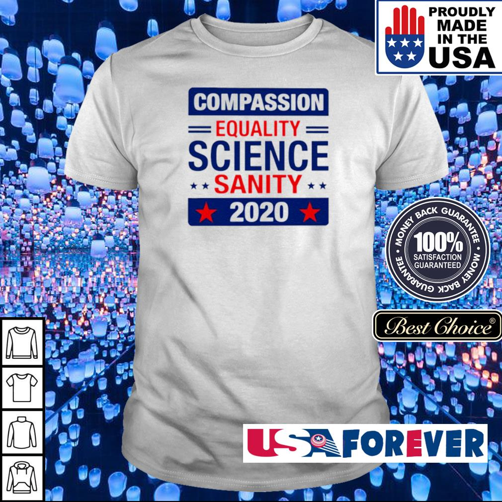 Compassion equality science sanity 2020 shirt