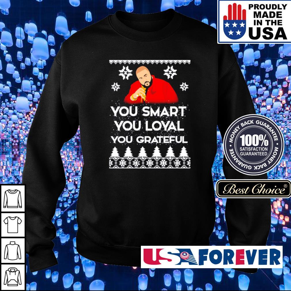 DJ Khaled you smart you loyal you grateful Christmas sweater