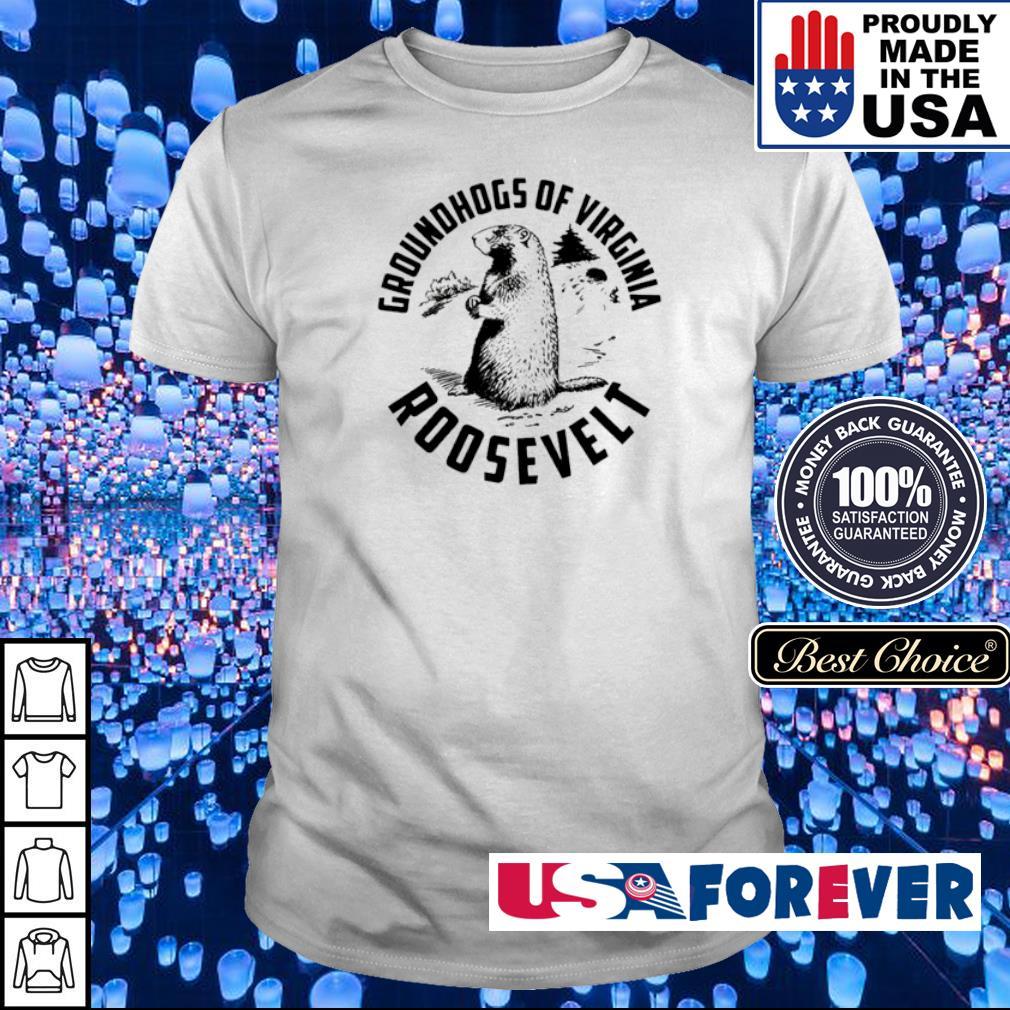 Groundhogs of Virginia Roosevelt shirt