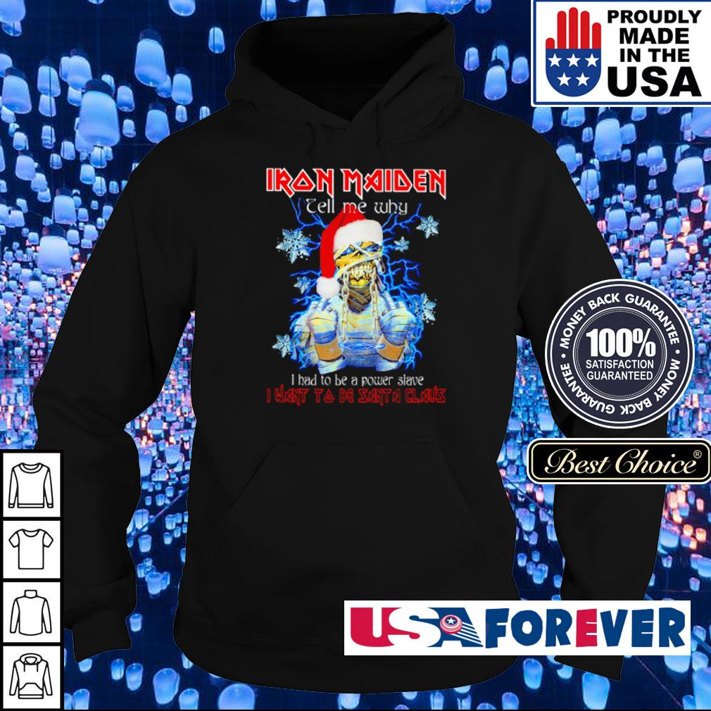 Iron Maiden tell me why I had to be power slave I want to be Santa Claus sweater hoodie