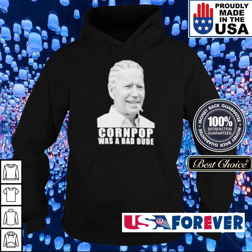 Joe Biden cornpop was a bad dude s hoodie