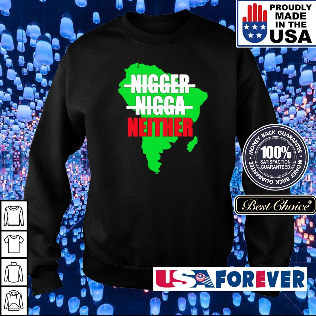 Official nigger nigga neither s sweater