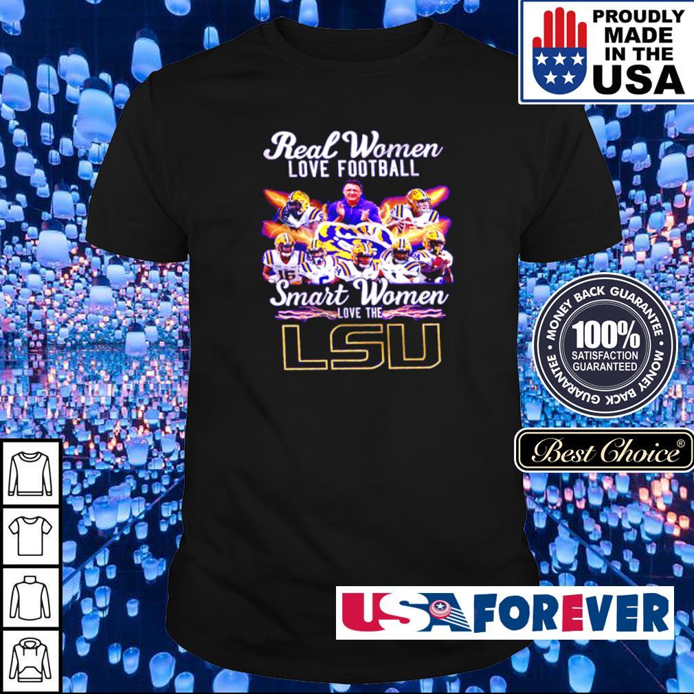 Real women love football smart women love the LSU Tiger shirt