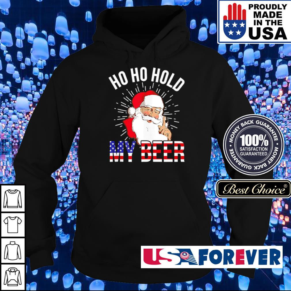 Santa Claus ho ho hold my beer American Christmas sweater hoodie