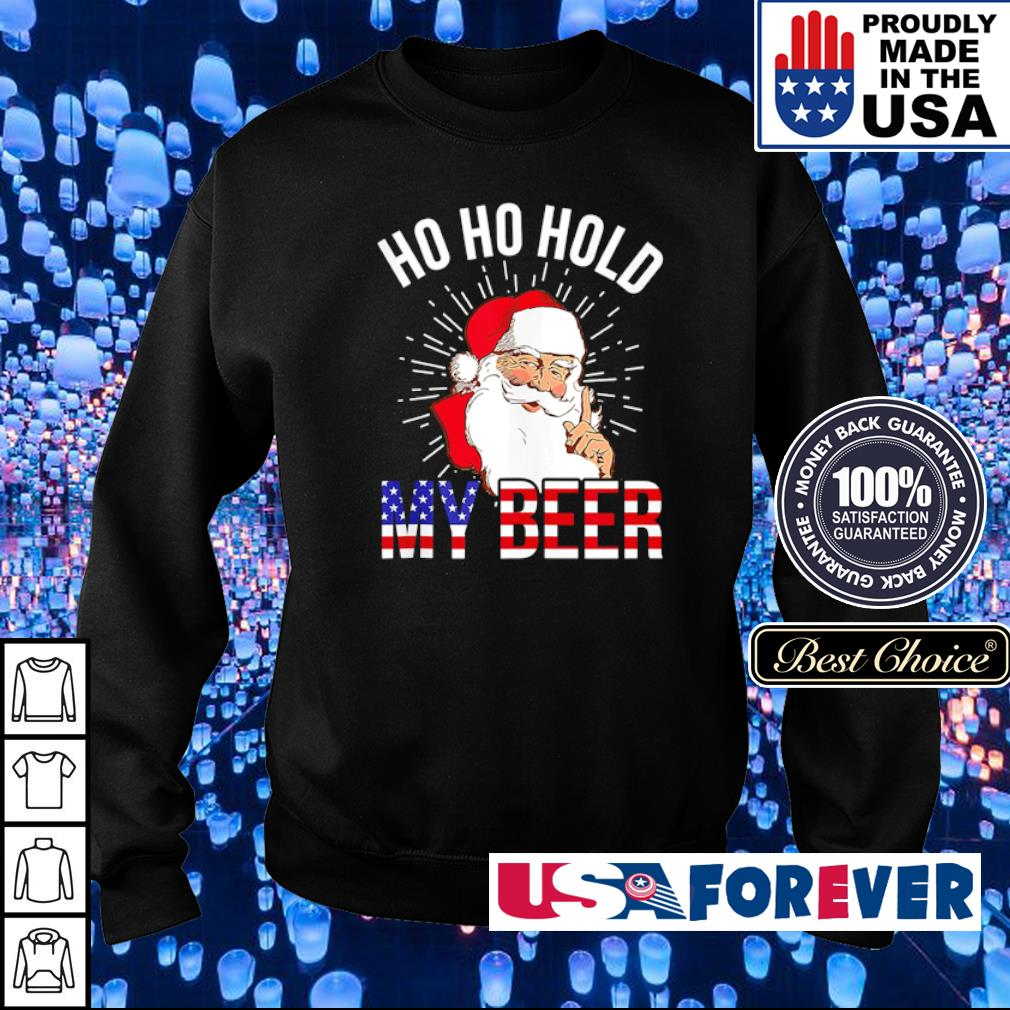 Santa Claus ho ho hold my beer American Christmas sweater