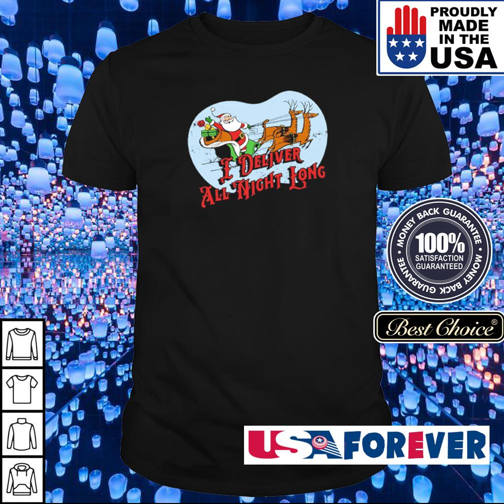Santa Claus I deliver all night long merry Christmas sweater shirt