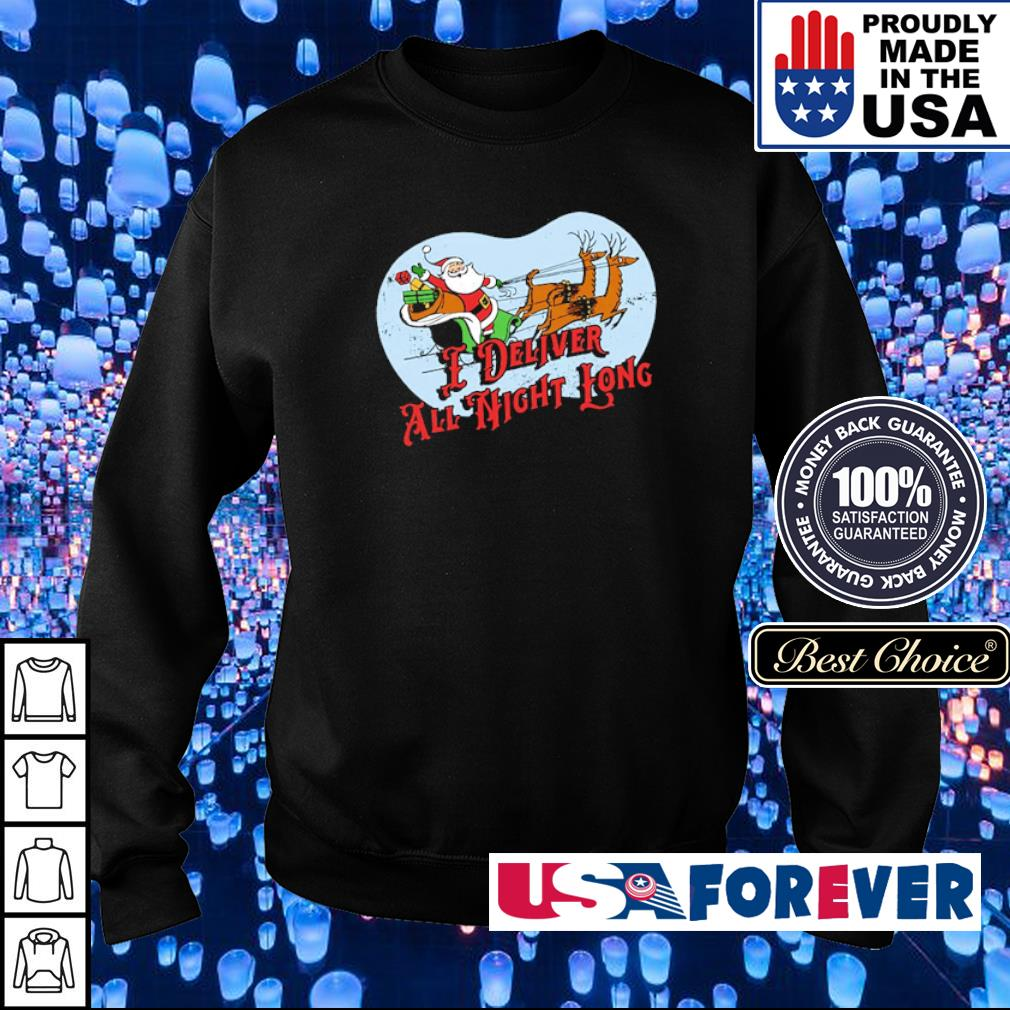 Santa Claus I deliver all night long merry Christmas sweater