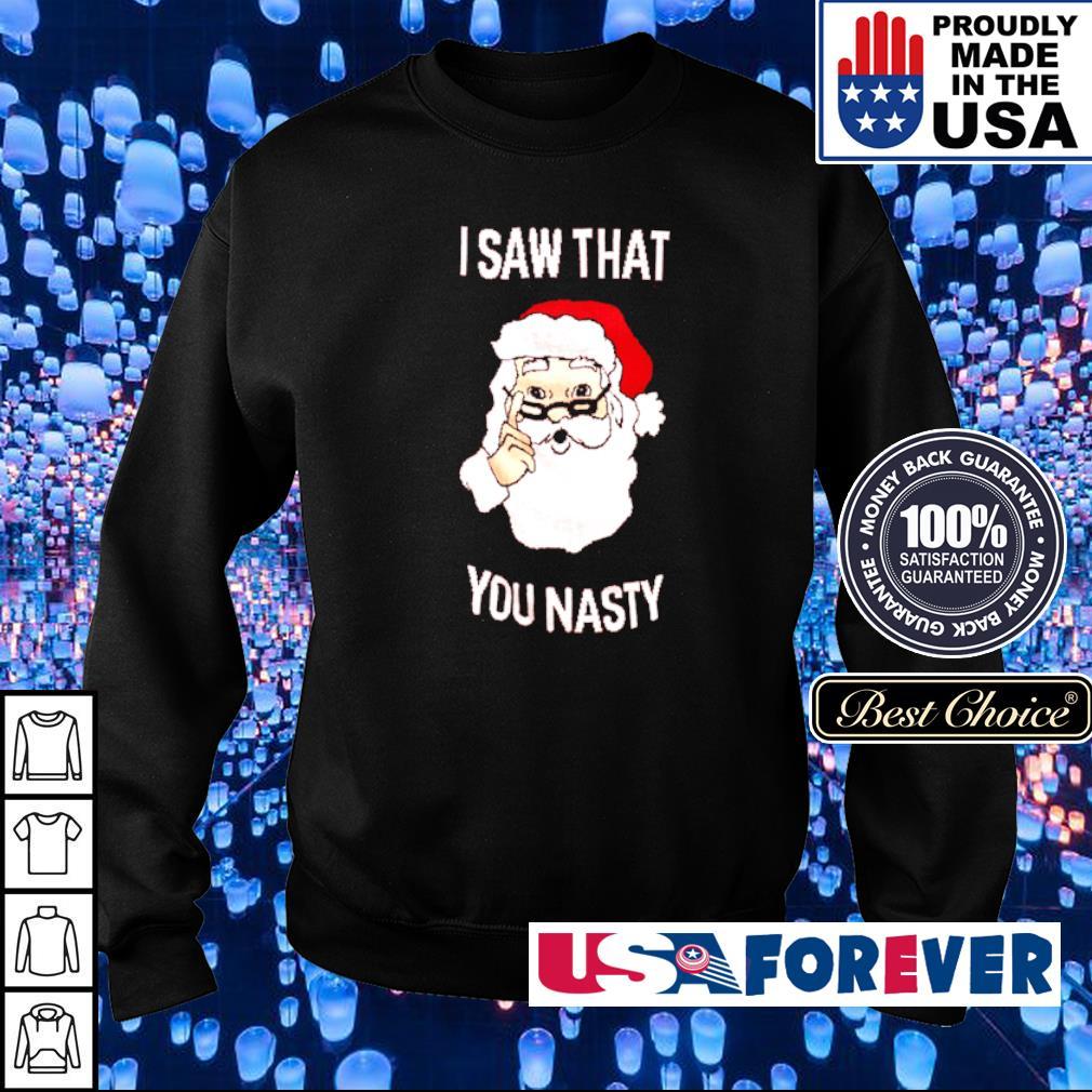Santa Claus I saw that you nasty Christmas sweater