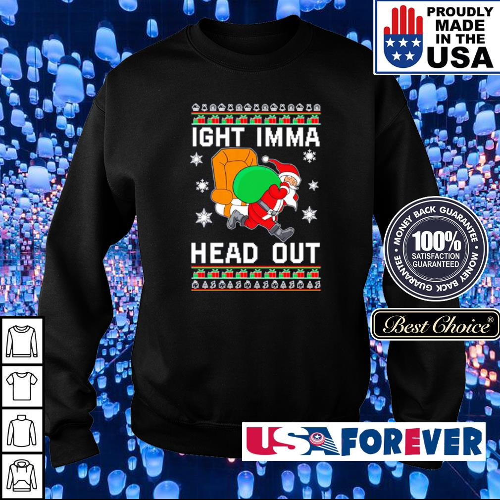 Santa Claus ight imma head out merry Christmas sweater