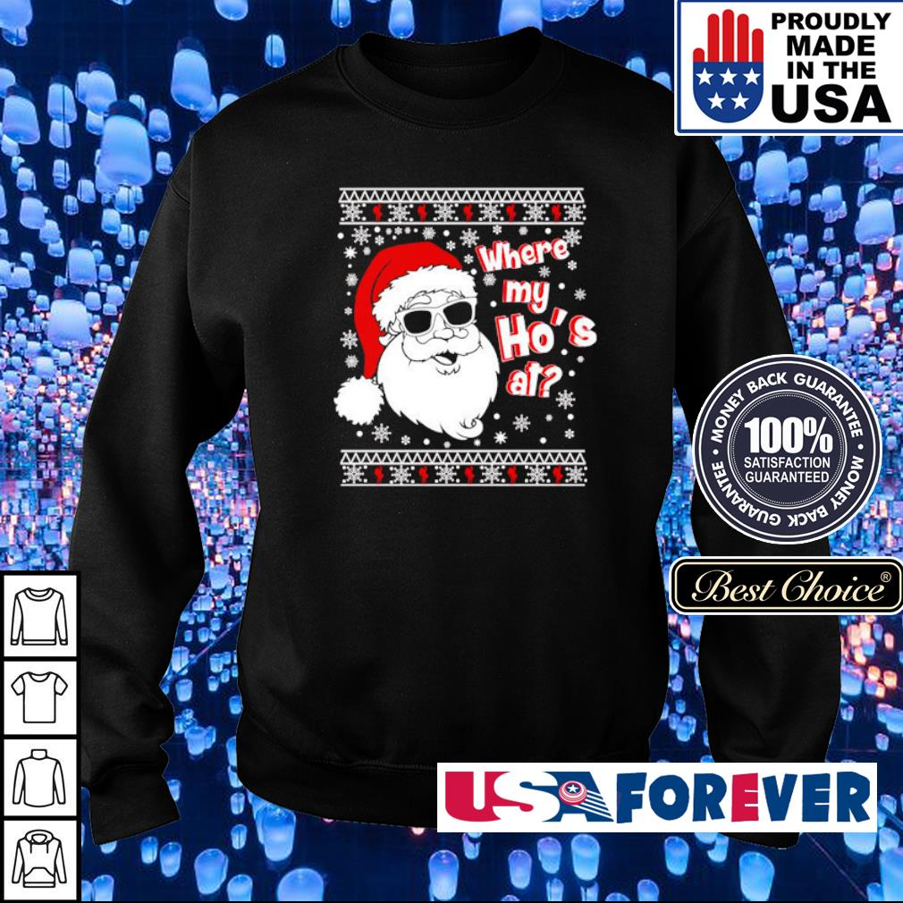 Santa Claus where my ho's at merry Christmas sweater