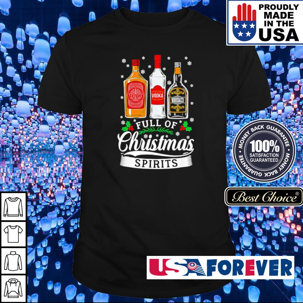 Tequila Vodka and Whiskey full of Christmas spirits sweater shirt