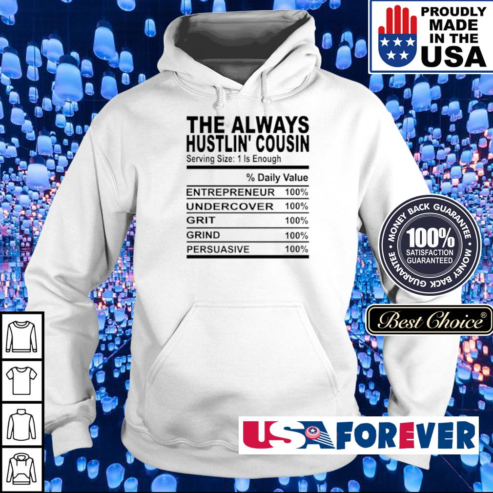 The always hustlin' cousin serving size 1 is enough s hoodie