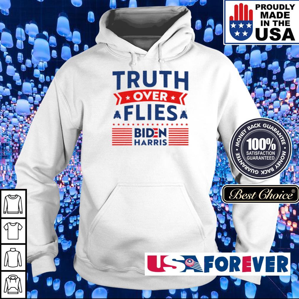 Truth over flies Biden Harris s hoodie