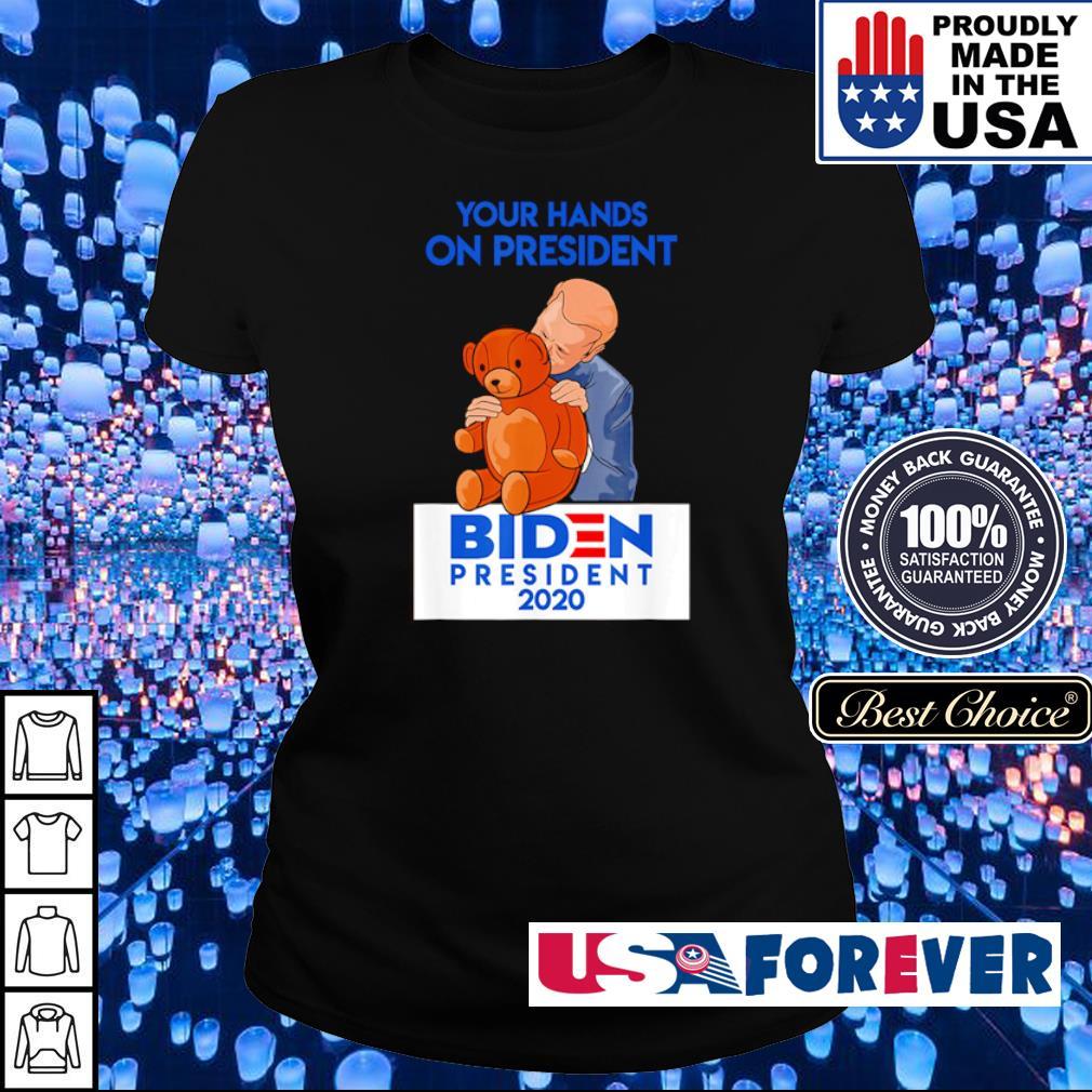 Your hands on president Biden president 2020 s ladies