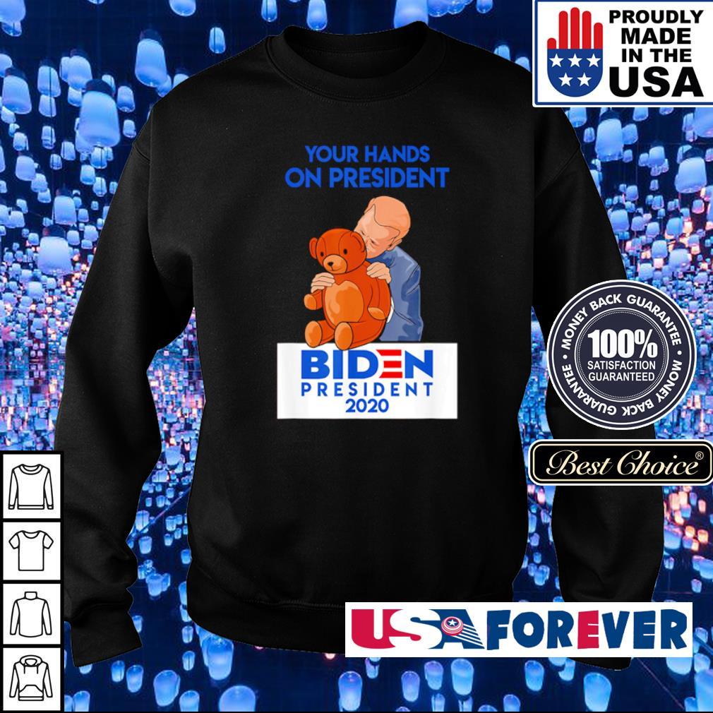 Your hands on president Biden president 2020 s sweater