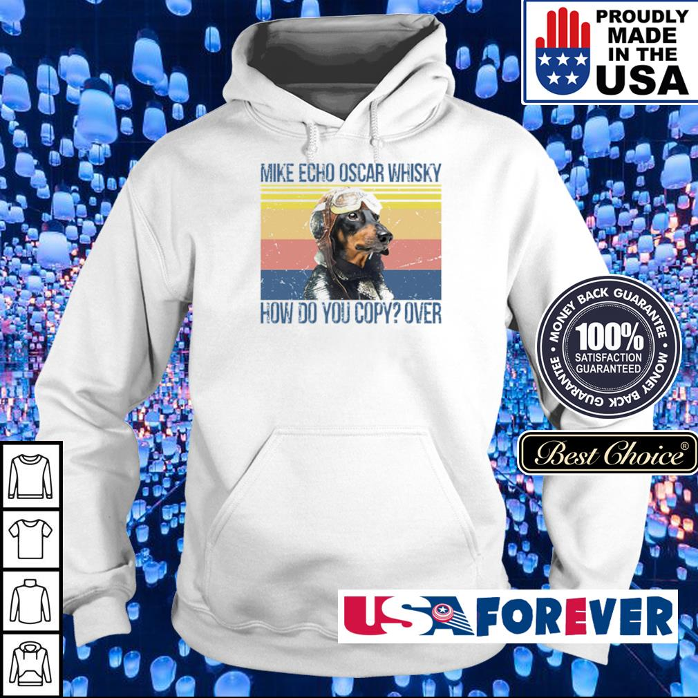 Daschhund mike echo oscar whisky how do you over vintage s hoodie