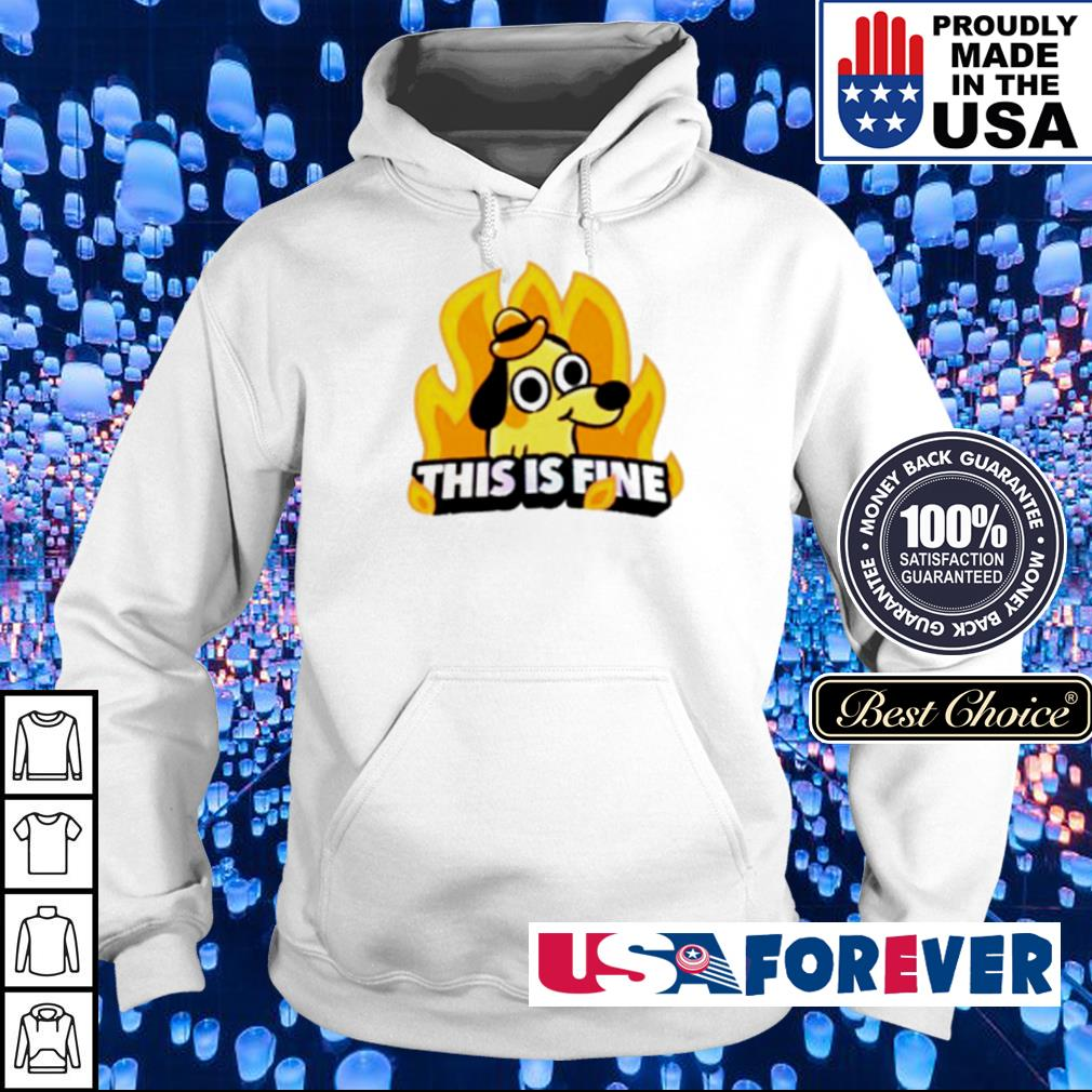 Dog in fire this is fine s hoodie