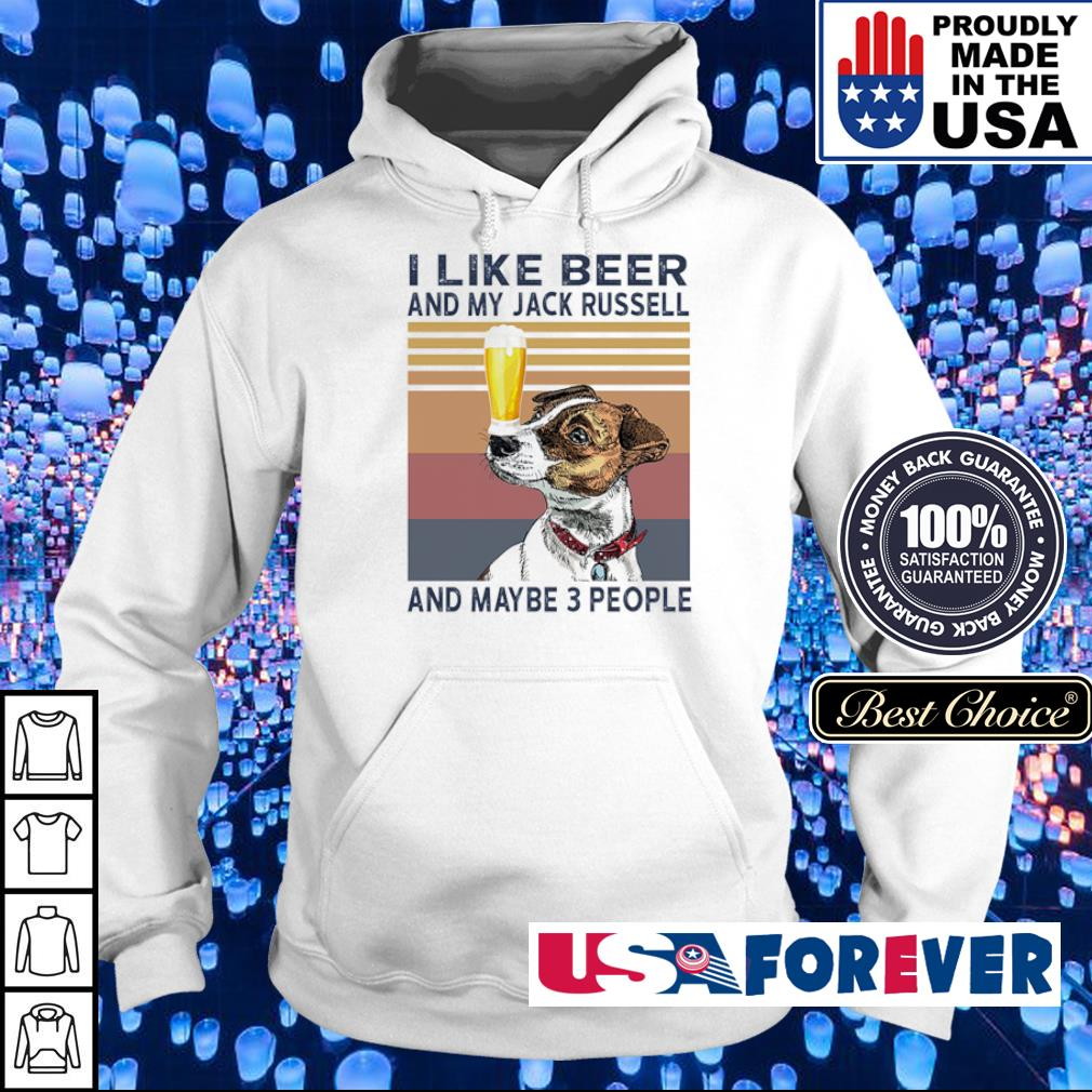 I like beer and my Jack Russell and maybe 3 people vintage s hoodie