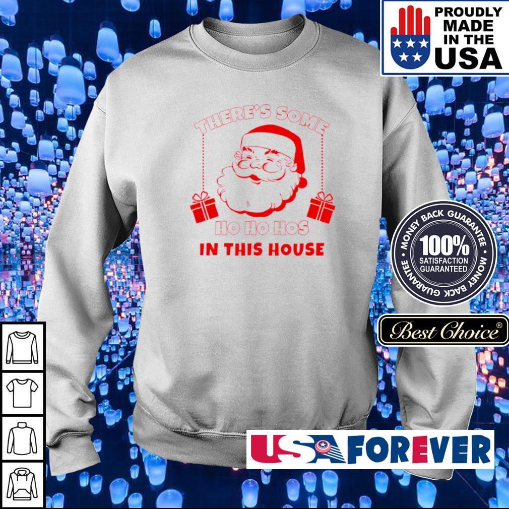 Santa Claus there's some ho ho hos in the house Christmas sweater