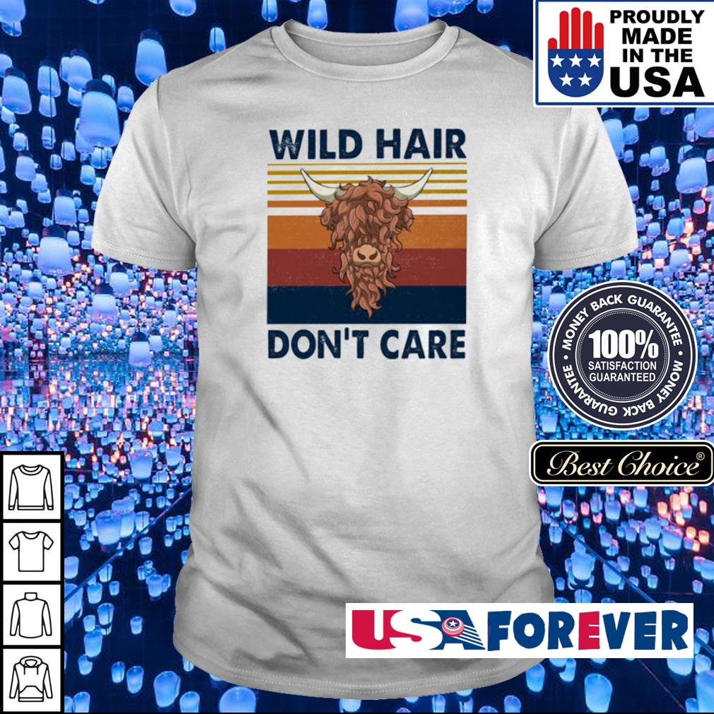 Wild hair don't care vintage shirt
