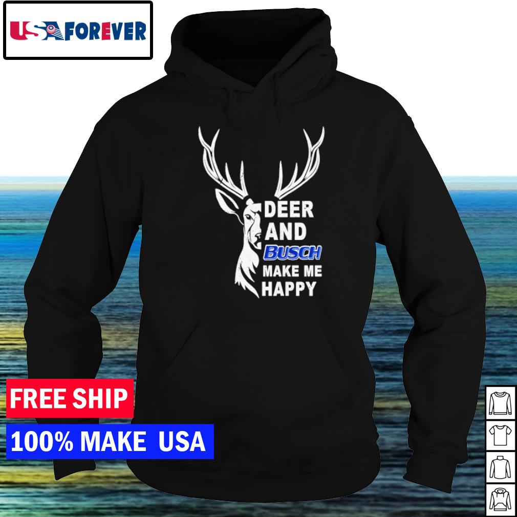 Deer and Busch make me happy beer s hoodie