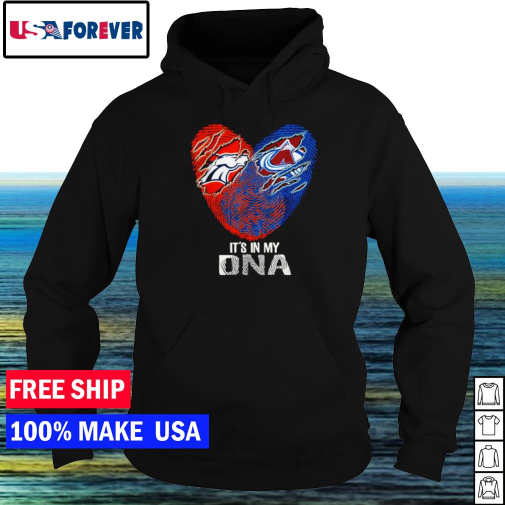 Denver Broncos and Denver Avalanche heart it's in my DNA s hoodie