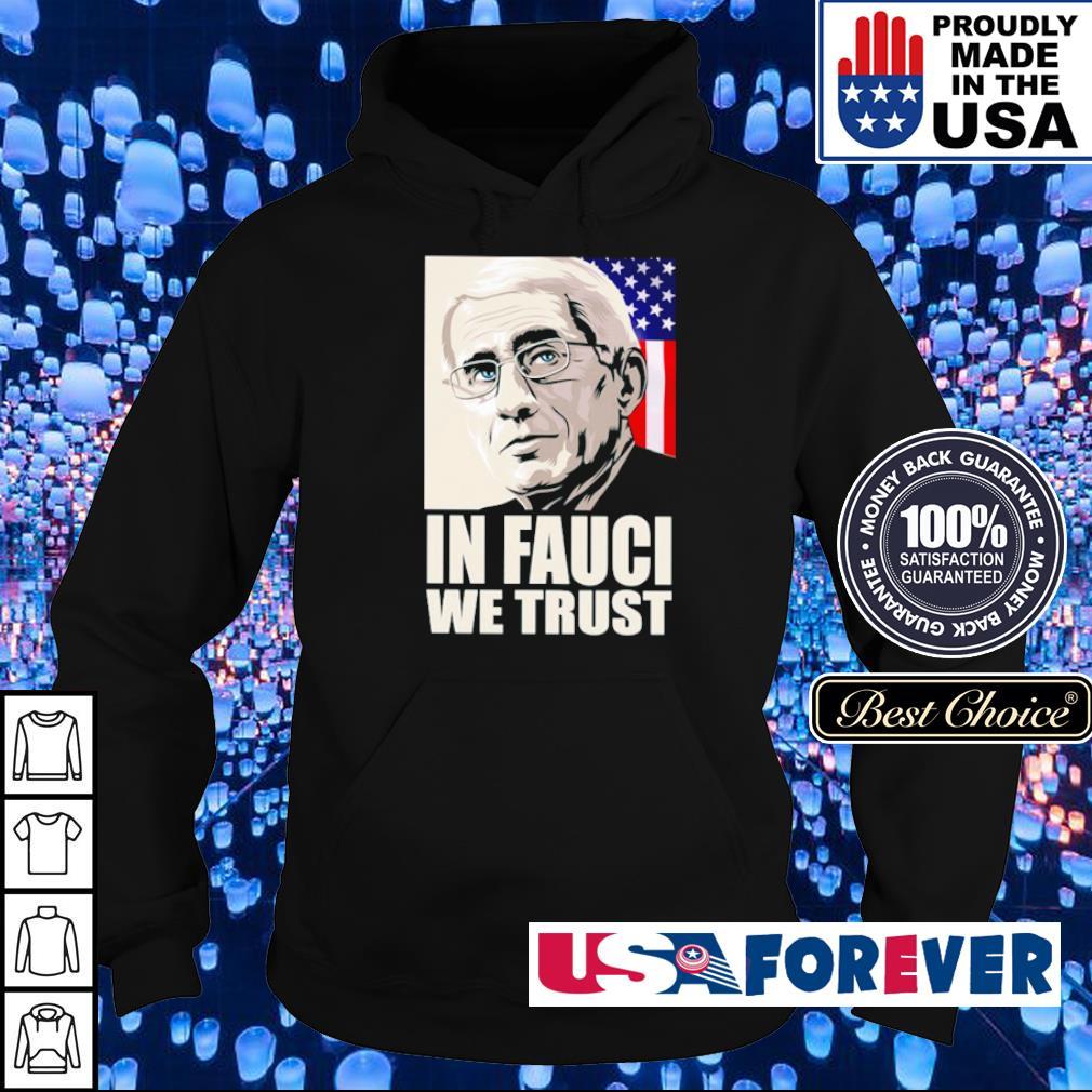 Fauci in Fauci we trust American Flag s hoodie