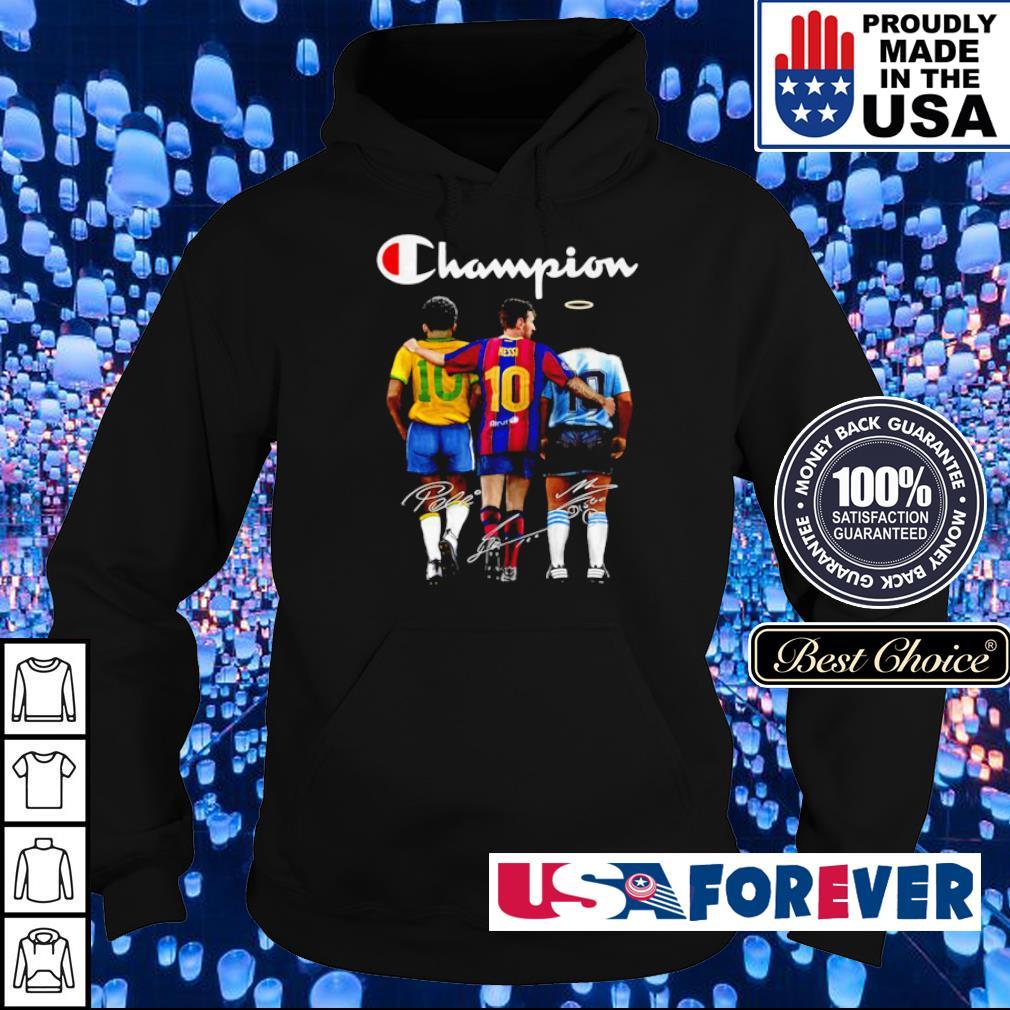 Messi Pele and Diego Maradona champion signature s hoodie