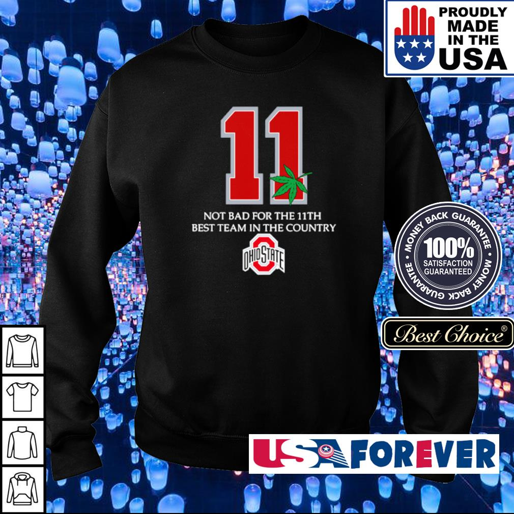 Ohio State Buckeyes 11 not bad for 11th best team in the country shirt