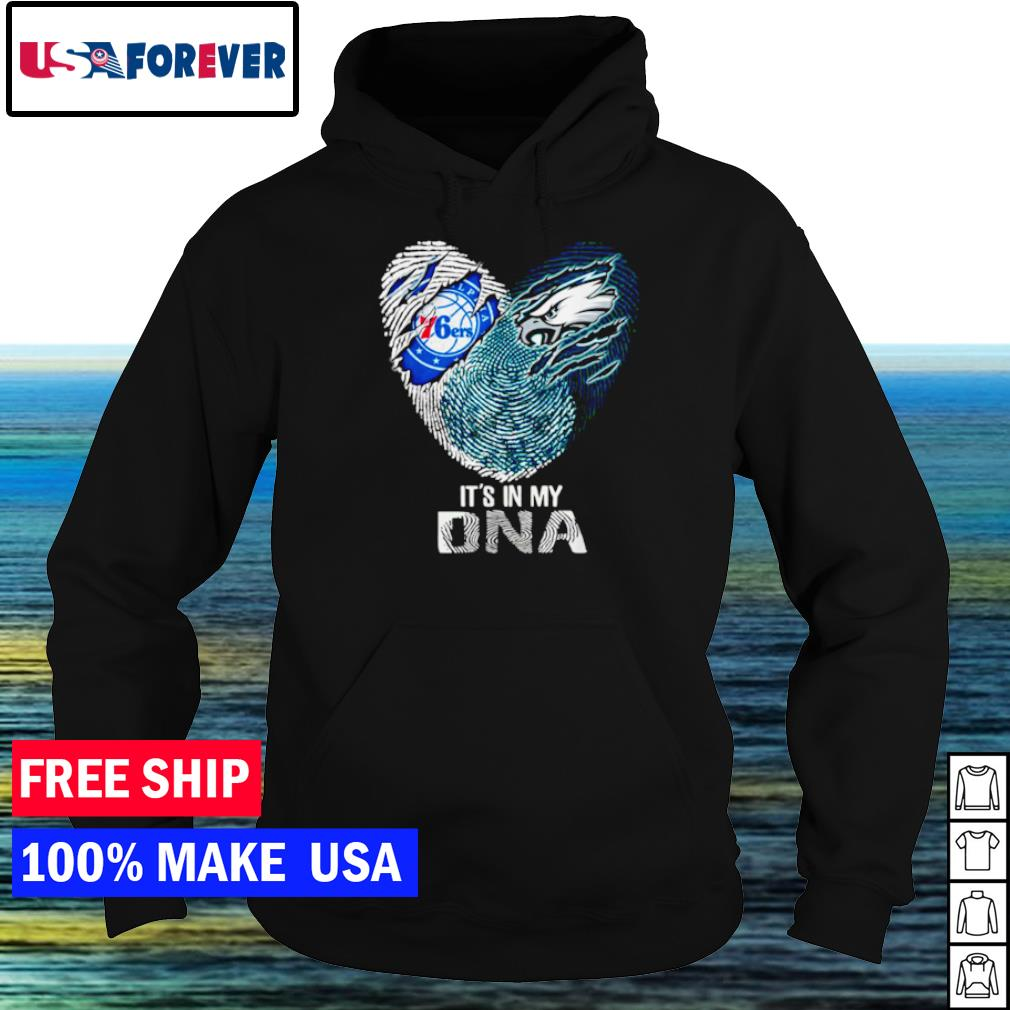 Philadelphia 76ers and Philadelphia Eagles heart it's in my DNA s hoodie