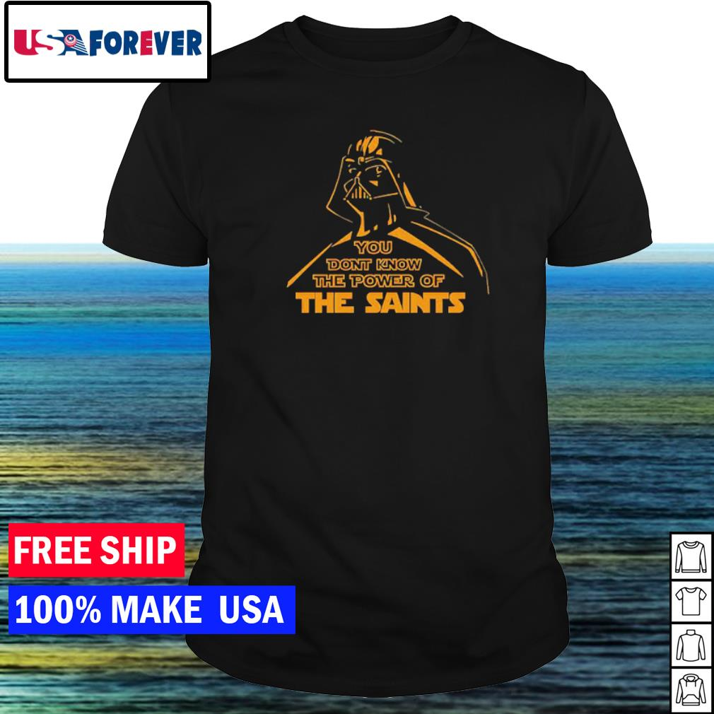 Star Wars Darth Vader you don't know the power of the The Saints shirt