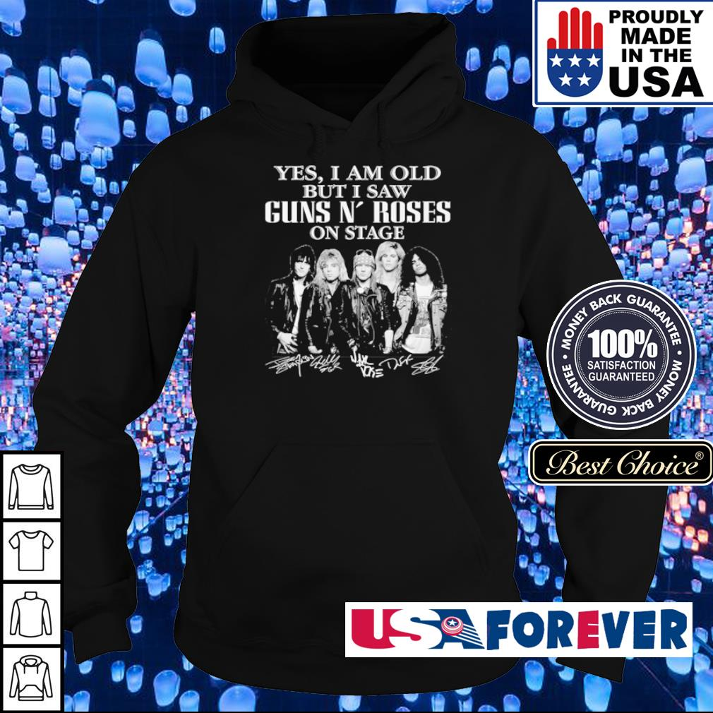 Yes I am old but I saw Guns N' Roses on stage signature s hoodie